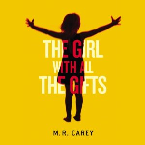 MR Carey - The Girl With All the Gifts
