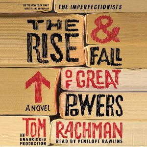 Tom Rachman - The Rise and Fall of Great Powers